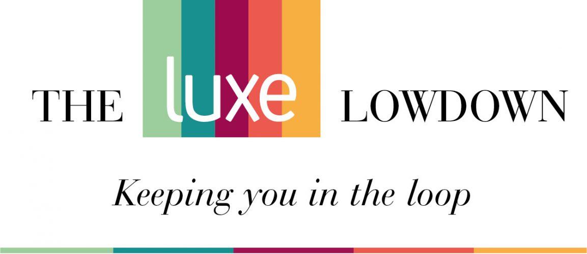 The Luxe Lowdown